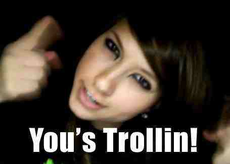 You's Trolling!